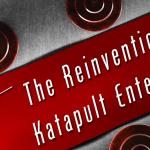 reinvention of katapult