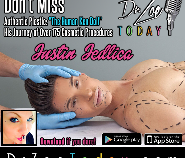 "Justin Jedlica AKA ""The Human Ken Doll"" Gets Real, Raw & Relevant on Dr. Zoe Today"